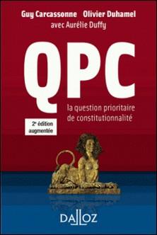 QPC. La question prioritaire de constitutionnalité-Guy Carcassonne