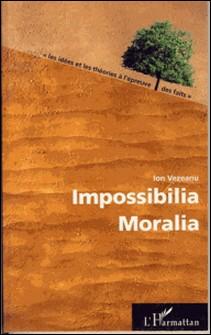 Impossibilia Moralia-Ion Vezeanu