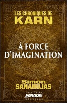 Les chroniques de Karn-Simon Sanahujas