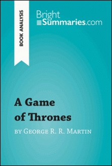 A Game of Thrones by George R. R. Martin (Book Analysis)-Bright Summaries