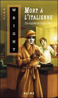 Mort à l'italienne - Une enquête de Charlie Salter-Eric Wright