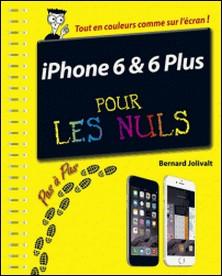 iPhone 6 et 6 Plus pas à pas pour les Nuls-Bernard Jolivalt