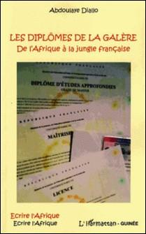 Les diplômes de la galère - De l'Afrique à la jungle française-Abdoulaye Diallo
