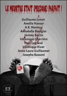 Le meurtre était (presque) parfait-A R Morency , Jérôme Bertin