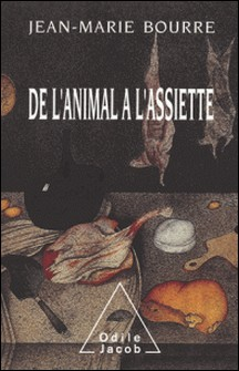 De l'animal à l'assiette-Jean-Marie Bourre