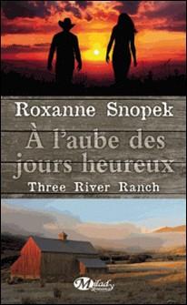Three River Ranch Tome 1-Roxanne Snopek