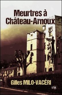 Meurtres à Château-Arnoux-Gilles Milo-Vacéri