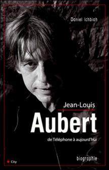 Jean-Louis Aubert de Téléphone à aujourd'hui-Daniel Ichbiah
