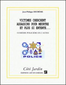 Victimes cherchent assassins pour meurtre et plus si entente... ou Meurtre à l'autruche Bleue-Jean-Philippe Decrème