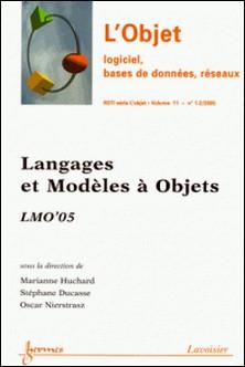 Langages et modèles à objets : LMO'05-Stéphane Ducasse , Marianne Huchard , Oscar Nierstrasz
