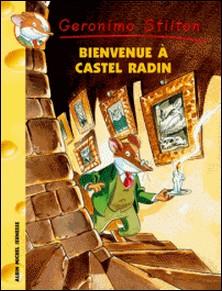 Bienvenue à Castel Radin-Geronimo Stilton