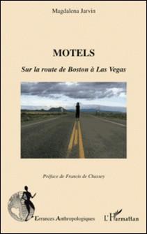 Motels - Sur la route de Boston à Las Vegas-Magdalena Jarvin