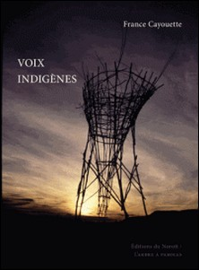 Voix indigènes-Annie Thibault , France Cayouette , Christopher Varady-Szabo , L'Arbre à paroles