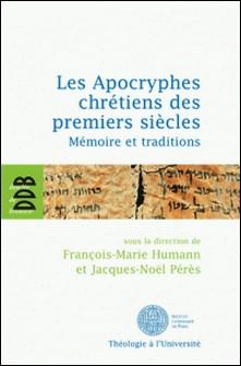 Les Apocryphes chrétiens des premiers siècles - Mémoire et traditions-Collectif