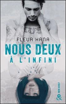 Nous deux à l'infini - Une romance New Adult intense et passionnée-Fleur Hana