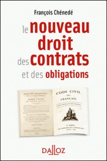 Le nouveau droit des contrats et des obligations-François Chénedé