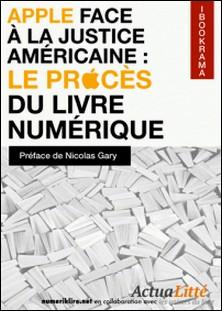 Apple face à la justice américaine : le procès du livre numérique-Nicolas Gary Nicolas Gary