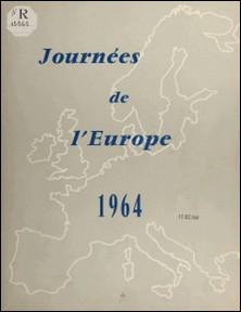 La jeunesse européenne est-elle prête à servir l'Europe ? - Les journées de l'Europe 1964, Paris 20-21-22 mai-Jean Bas-Raberin , Jacques Desmot , Philippe Rochas