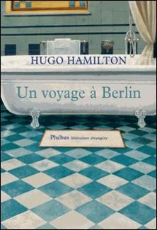 Un voyage à Berlin-Hugo Hamilton