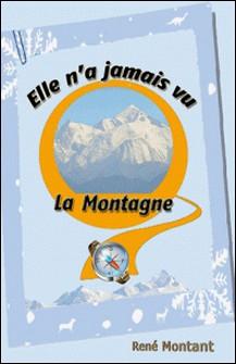 Elle n'a jamais vu la Montagne-René Montant
