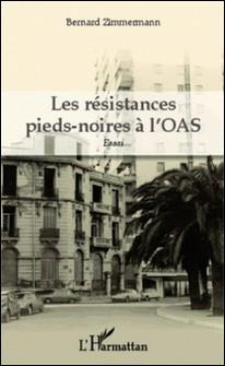 Les résistances pieds-noires à l'OAS-Bernard Zimmermann