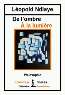 De l'ombre à la Lumière - Philosophie-Leopold Ndiaye