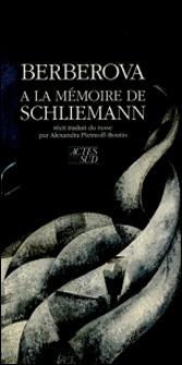 A la mémoire de Schliemann-Nina Berberova