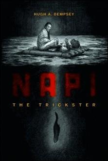 Napi - The Trickster-Hugh A. Dempsey , Alyssa Koski , Pauline Gladstone Dempsey