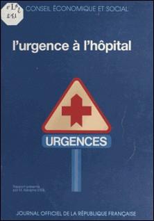 L'Urgence à l'hôpital - Séances des 11 et 12 avril 1989-Adolphe Steg , Conseil Economique et Social