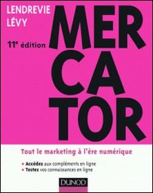 Mercator 11e édition - Tout le marketing à l'ère numérique-Julien Lévy