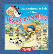 Texas Camping - Fun Stories for Children-Edith Soonckindt , Mathieu Couplet