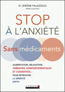 Stop à l'anxiété sans médicaments-Jérôme Palazzolo