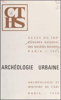Archéologie urbaine-Congrès national des sociétés