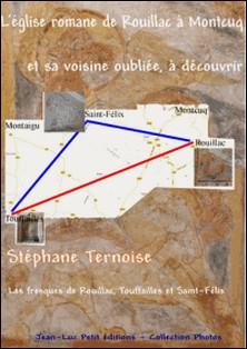 L'église romane de Rouillac à Montcuq et sa voisine oubliée, à découvrir - Les fresques de Rouillac, Touffailles et Saint-Félix-Stéphane Ternoise