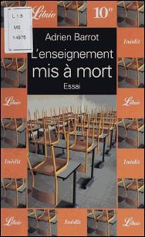 L'enseignement mis à mort-Adrien Barrot
