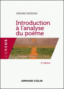 Introduction à l'analyse du poème - 4e éd.-Gérard Dessons
