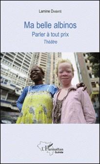 Ma belle albinos - Parler à tout prix-Lamine Diabaté
