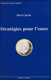 STRATEGIES POUR L' EURO. - A l'usage des entreprises... et des gagnants de l'Europe unie-Hervé Juvin