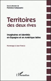 Territoires des deux rives - Imaginaires et identités en Espagne et en Amérique latine : hommage à Jean Franco-Francisco Campuzano