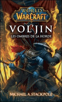 World of Warcraft - Vol'jin les ombres de la horde-Michaël.A Stackpole