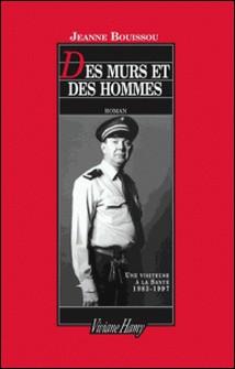 Des murs et des hommes. Une visiteuse à la Santé, 1983-1997-Jeanne Bouissou