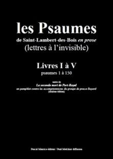 Les Psaumes de Saint-Lambert-des-Bois en Prose : Lettres à l'Invisible - Livres I a V-Les Moines De Saint-Lambert-De , Paul Melchior