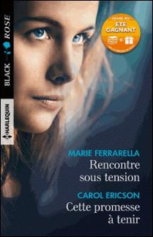 Rencontre sous tension - Cette promesse à tenir-Marie Ferrarella , Carol Ericson