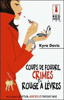Coups de foudre, crimes et rouge à lèvres-Kyra Davis