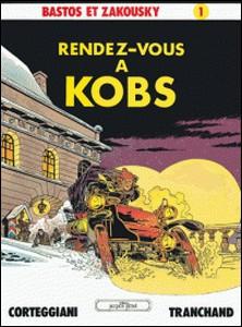 Bastos et Zakousky Tome 1 - Patrimoine Glénat 5 - Rendez-vous à Kobs-auteur