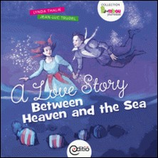 A Love Story Between Heaven and the Sea - Collection BAMBOU-Lynda Thalie