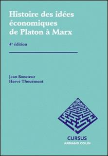 Histoire des idées économiques - Tome 1 : De Platon à Marx-Jean Boncoeur , Hervé Thouément