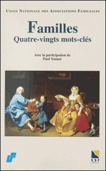 FAMILLES QUATRE-VINGTS MOTS-CLES. 1945-1995 : l'UNAF a cinquante ans-UNAF