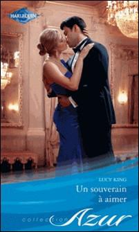 Un souverain à aimer-Lucy King