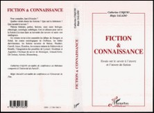 FICTION & CONNAISSANCE. Essais sur le savoir à l'oeuvre et l'oeuvre de fiction-Régis Salado , Collectif , Catherine Coquio